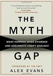 Myth Gap - What Happens When Evidence and Arguments Aren't Enough (ISBN: 9781909513112)