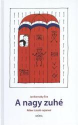 A nagy zuhé (ISBN: 9789631190229)