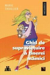 Ghid de supravietuire a tinerei mamici (ISBN: 9786063800979)