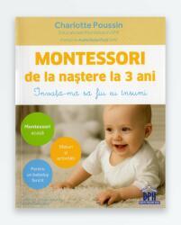 MONTESSORI DE LA NASTERE LA 3 ANI (ISBN: 9786066834438)