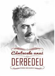 Cântecele unui Derbedeu (ISBN: 9786068814384)