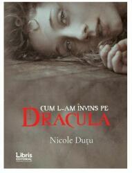 Cum l-am învins pe Dracula (ISBN: 9786068814254)