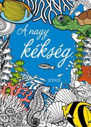 A nagy kékség színező (ISBN: 9789632519937)
