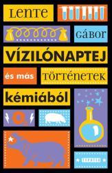 Vízilónaptej és más történetek kémiából (ISBN: 9789632799148)
