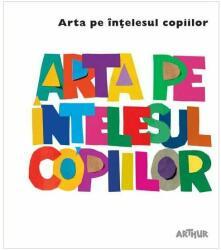 Arta pe înțelesul copiilor. Cartea albă (ISBN: 9786067881219)