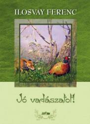 Jó vadászatot! (ISBN: 9789632673257)