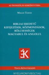 Bibliai eredetű kifejezések, közmondások, bölcsességek magyarul és angolul (ISBN: 9789634090908)
