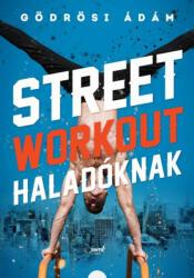 Street workout haladóknak (ISBN: 9786155715044)