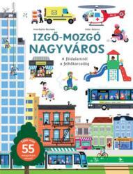 Izgő-mozgó nagyváros (ISBN: 9786155633867)