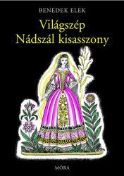 Világszép Nádszál kisasszony (ISBN: 9789634156710)