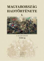 MAGYARORSZÁG HADTÖRTÉNETE I (ISBN: 9789633276457)
