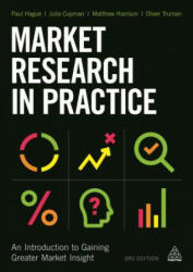Market Research in Practice - An Introduction to Gaining Greater Market Insight (ISBN: 9780749475857)