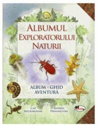 Albumul exploratorului naturii (ISBN: 9786067065169)
