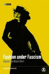 Fashion Under Fascism - Eugenia Paulicelli (2004)