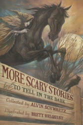 More Scary Stories to Tell in the Dark - Alvin Schwartz (2010)