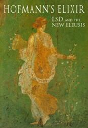Hofmann's Elixir - LSD and the New Eleusis (2010)