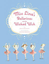Miss Lina's Ballerinas and the Wicked Wish (2012)