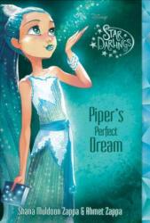 Star Darlings Piper's Perfect Dream - Shana Muldoon Zappa, Ahmet Zappa, Zelda Rose, Disney Storybook Art Team (2016)