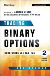 Trading Binary Options - Abe Cofnas, Addison Wiggin (2016)