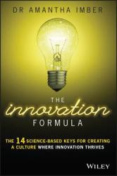The Innovation Formula: The 14 Science-Based Keys for Creating a Culture Where Innovation Thrives (2016)