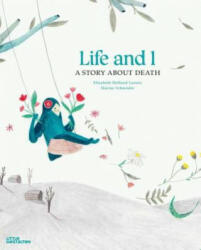 Life and I - A Story About Death (2016)