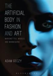 Artificial Body in Fashion and Art - Adam Geczy (2016)