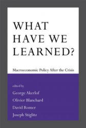What Have We Learned? - Macroeconomic Policy After the Crisis (2016)