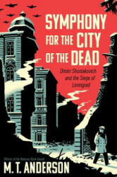 Symphony for the City of the Dead - Dmitri Shostakovich and the Siege of Leningrad (2017)