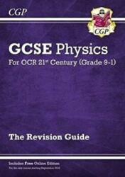 New Grade 9-1 GCSE Physics: OCR 21st Century Revision Guide with Online Edition (2016)