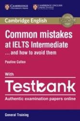 Common Mistakes at IELTS Intermediate Paperback with IELTS General Training Testbank - And How to Avoid Them (2016)