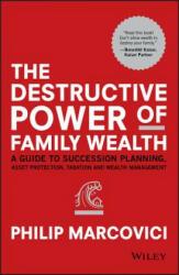 Destructive Power of Family Wealth - P Marcovici (2016)