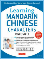 Learning Mandarin Chinese Characters, Volume 2: The Quick and Easy Way to Learn Chinese Characters! (2017)