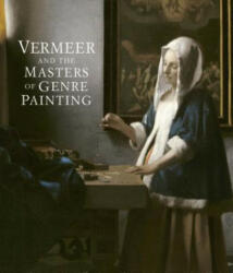 Vermeer and the Masters of Genre Painting - Inspiration and Rivalry (2017)