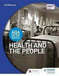 AQA GCSE History: Health and the People, Paperback (2016)