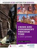 Hodder GCSE History for Edexcel: Crime and Punishment Through Time, C1000-Present (2016)