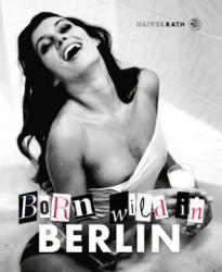 Born Wild in Berlin (2016)