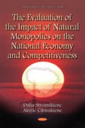 Evaluation of the Impact of Natural Monopolies on the National Economy & Competitiveness (2015)