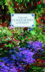 Day with Claude Monet in Giverny - Adrien Goetz, Fondation Claude Monet, Francis Hammond (2017)