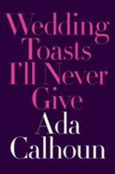 Wedding Toasts I'll Never Give (2017)