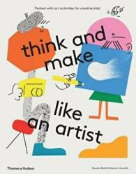 Think and Make Like an Artist - Art Activities for Creative Kids! (2017)