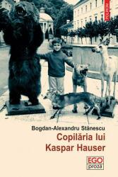 Copilăria lui Kaspar Hauser (ISBN: 9789734667611)