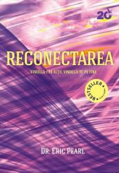 RECONECTAREA. VINDECA-I PE ALȚII, VINDECA-TE PE TINE (ISBN: 9786066391399)