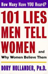 101 Lies Men Tell Women -- And Why Women Believe Them (ISBN: 9780060928124)