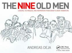 Nine Old Men: Lessons, Techniques, and Inspiration from Disney's Great Animators (ISBN: 9780415843355)