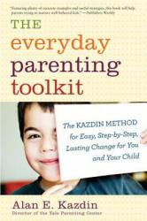 Everyday Parenting Toolkit - Alan E. Kazdin, Carlo Rotella (ISBN: 9780544227828)
