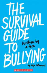 Survival Guide to Bullying: Written by a Teen - Aija Mayrock (ISBN: 9780545860536)
