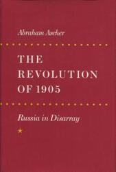 Revolution of 1905 - Abraham Ascher (ISBN: 9780804723275)