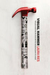 Visual Hammer: Nail Your Brand Into the Mind with the Emotional Power of a Visual - Laura Ries, Al Ries (ISBN: 9780984937066)