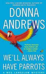 We'll Always Have Parrots (ISBN: 9781250089519)