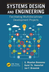 Systems Design and Engineering - Facilitating Multidisciplinary Development Projects (ISBN: 9781498751261)